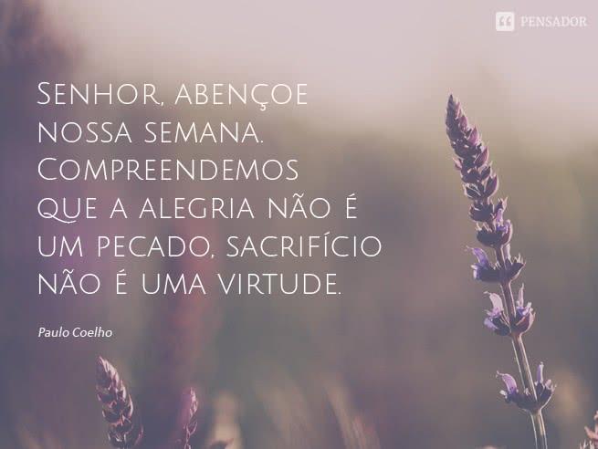 paulo_coelho_senhor_abencoe_nossa_semana_compreendemos